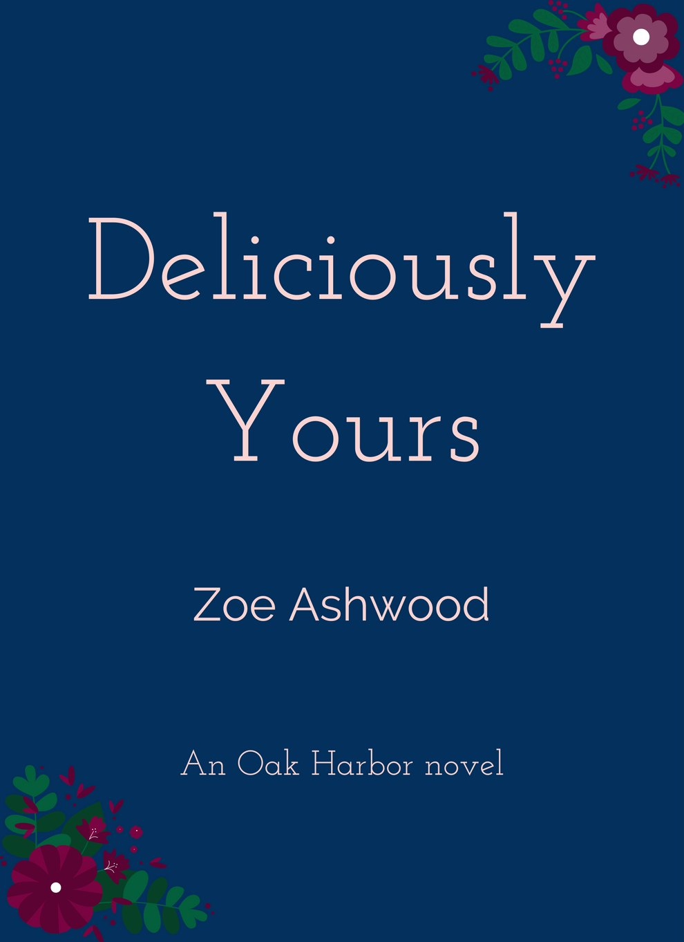 Contemporary romance Deliciously Yours (an Oak Harbor novel) by Zoe Ashwood