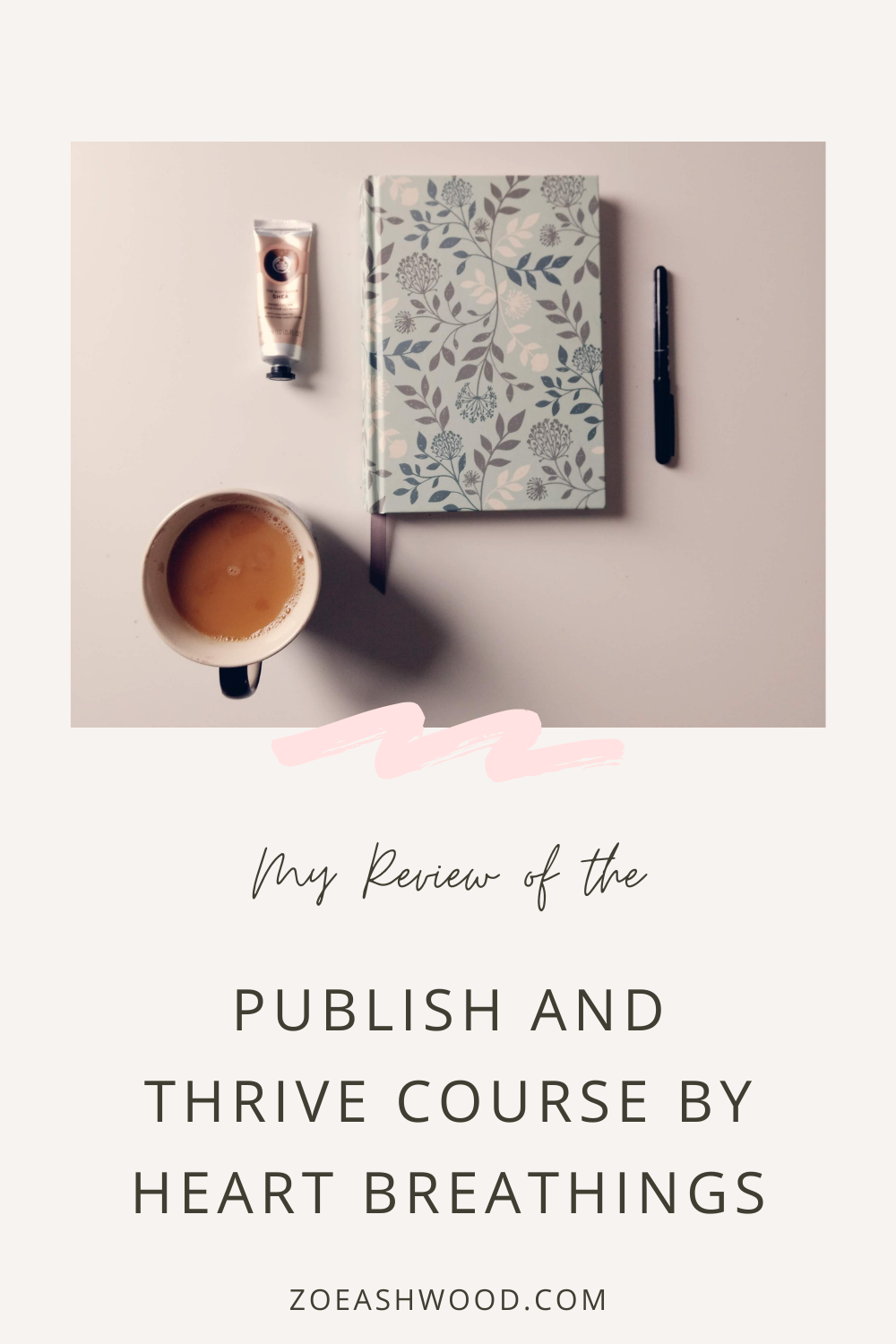 Publish and Thrive by Heart Breathings - Course Review by Zoe Ashwood