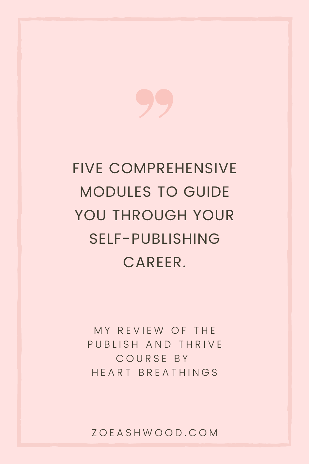 Publish and Thrive Course by Heart Breathings - Course Review by Zoe Ashwood