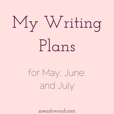 My Writing Plans for May-June-July