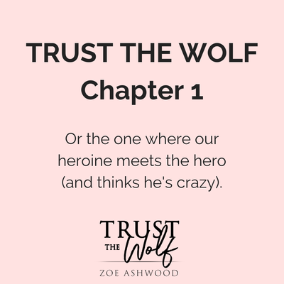 Trust the Wolf Chapter 1